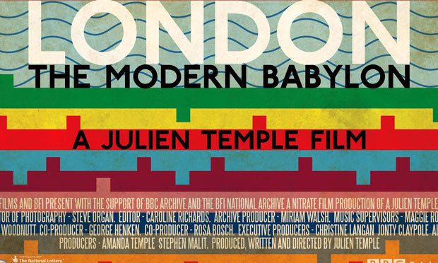 LONDON THE MODERN BABYLON - Julien Temple - Go with the Blog