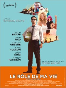 LE ROLE DE MA VIE - WISH I WAS HERE Zach Braff - Go with the Blog