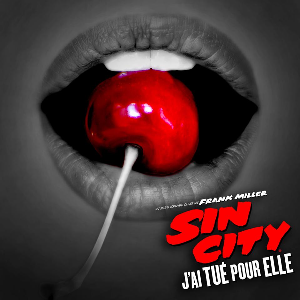 SIN CITY 2 J'AI TUÉ POUR ELLE - visuel France cerise - Go with the Blog