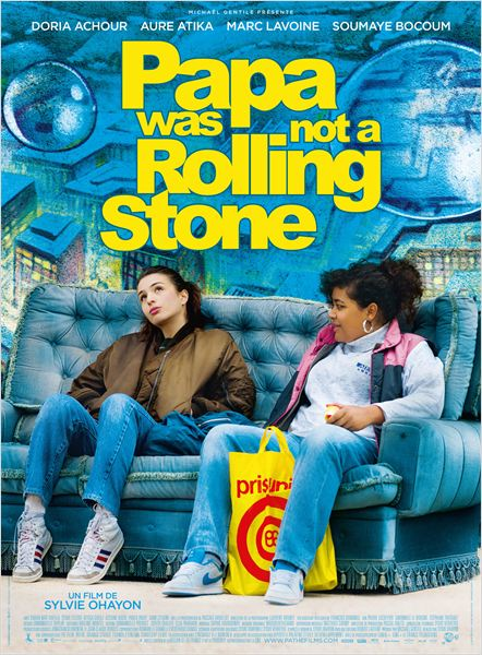 PAPA WAS NOT A ROLLING STONE - affiche du film Sylvie Ohayon Marc Lavoine Aure Atika - Go with the Blog