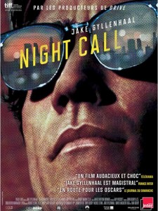 NIGHT CALL - Nightcrawler affiche France Jake Gyllenhaal - Go with the Blog