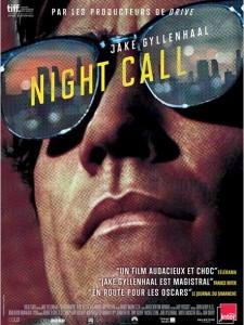 NIGHT CALL - Nightcrawler affiche France Jake Gyllenhaal - Go with the Blog