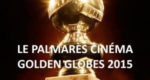 Golden Globes 2015 : le palmarès et toutes les photos du tapis rouge