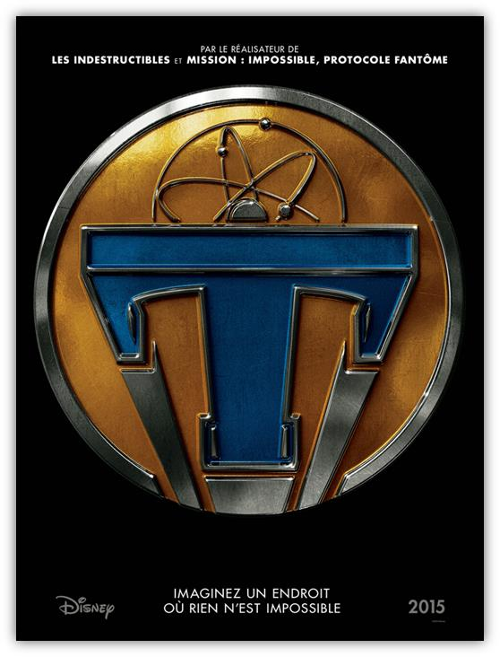TOMORROWLAND A LA POURSUITE DE DEMAIN - affiche Teaser France Disney - Go with the Blog