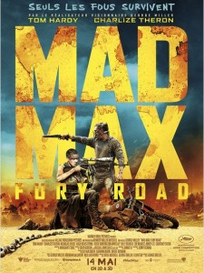 MAD MAX FURY ROAD - Affiche France définitive Warner Bros Tom Hardy George Miller 2015 - Go with the Blog
