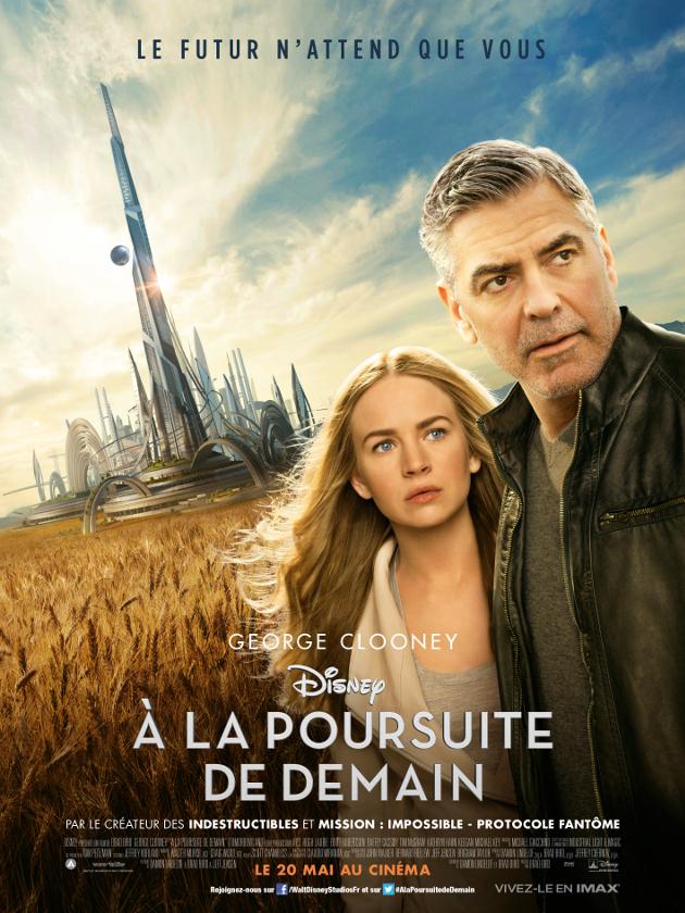 TOMORROWLAND A LA POURSUITE DE DEMAIN - Affiche définitive France Disney George Clooney - Go with the Blog