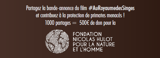AU ROYAUME DES SINGES - Visuel Partage Bande-Annonce Fondation Nicolas Hulot - Go with the Blog