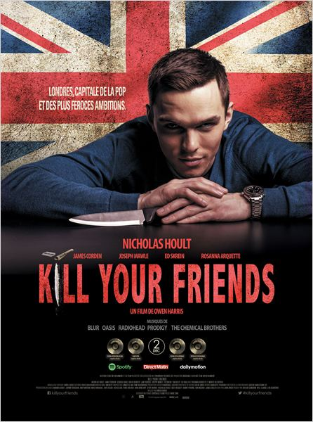 KILL YOUR FRIENDS - AFFICHE du film Nicholas Hoult Chrysalis Films - Go with the Blog