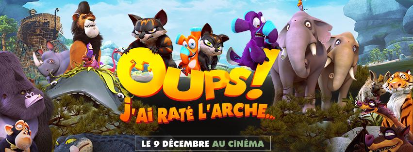 OUPS J'AI RATÉ L'ARCHE - bandeau visuel large Facebook Paradis Films - Go with the Blog