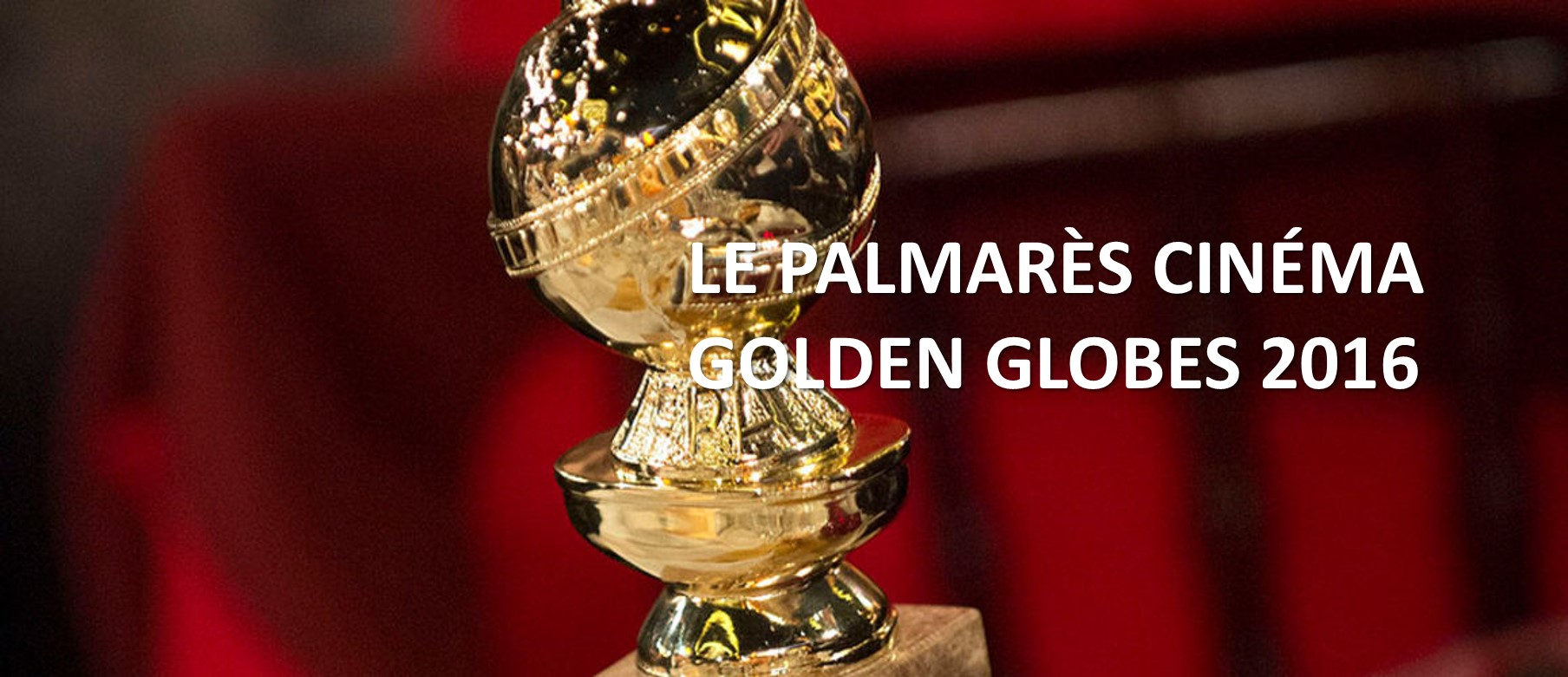 GOLDEN GLOBES 2016 - Trophées avec titre 3