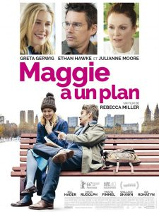 MAGGIE A UN PLAN - Affiche du film Rebecca Miller 2016 - Go with the Blog
