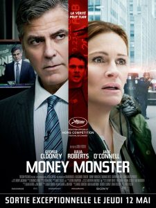 MONEY MONSTER - Affiche officielle France George Clooney Julia Roberts - Go with the Blog