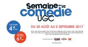 La 6ème édition de LA SEMAINE DE LA COMÉDIE 2017 dans les cinémas UGC